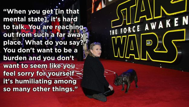 On life during the depressive phase of bipolar disorder: | 13 Real AF Things Carrie Fisher Said About Living With Mental Illness - BuzzFeed News