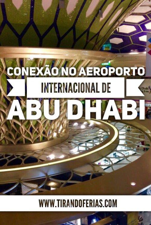 Conhecendo o Aeroporto de Abu Dhabi nos Emirados Árabes Unidos, durante conexão de voo Etihad Airways.