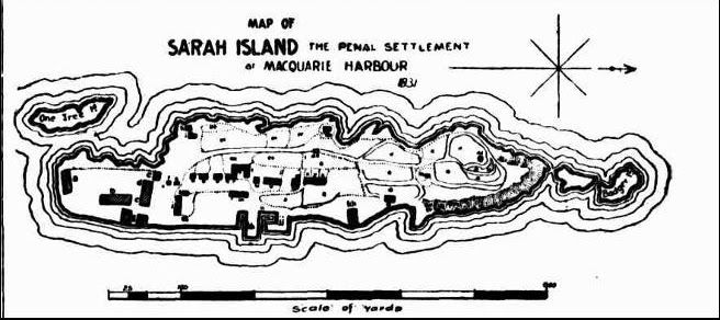 Map of Sarah Island - The Penal Settlement of Macquarie Harbour 1831