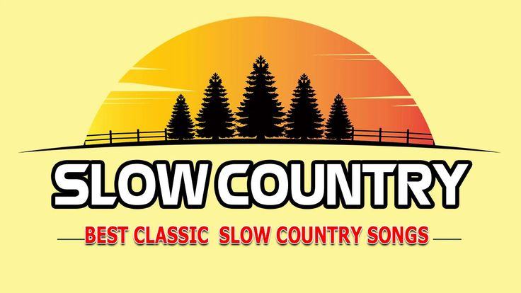 Best Classic Slow Country Songs - Greatest Top Slow Country Love Songs