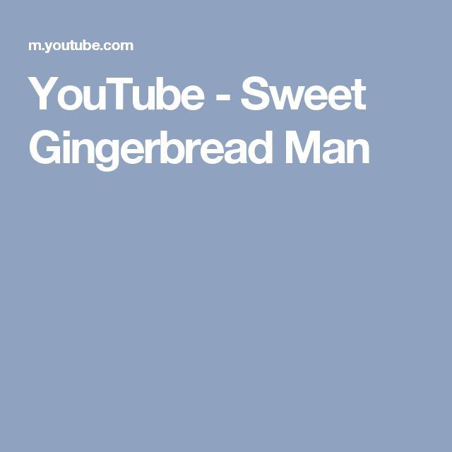 YouTube - Sweet Gingerbread Man