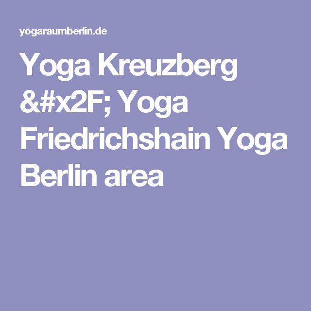 Yoga Kreuzberg / Yoga Friedrichshain  Yoga Berlin area