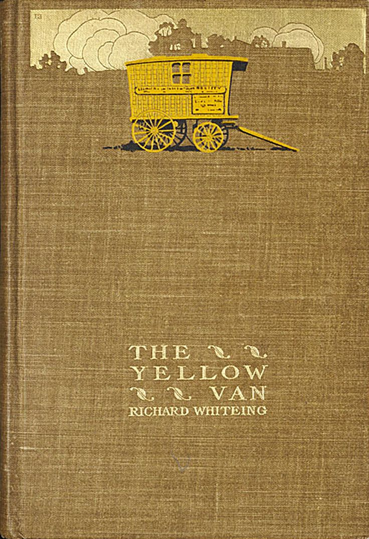 'The yellow van' by Richard Whiteing. The Century Co., New York, 1903. Design by Jay Chambers