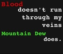 Diet Mountain Dew Blood