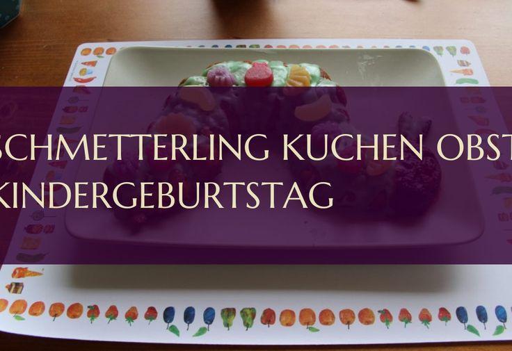 Schmetterling Kuchen Obst Kindergeburtstag 09.06.2019