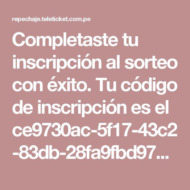 Completaste tu inscripción al sorteo con éxito. Tu código de inscripción es el ce9730ac-5f17-43c2-83db-28fa9fbd9774 CORREO ELECTRÓNICO SPRINGS.EIRL@HOTMAIL.COM NOMBRE COMPLETO MARCO ANTONIO LUQUE BRAZAN DNI 7968797-4 CATEGORÍA CAT 7 - SUR FECHA DE INSCRIPCIÓN 03/11/2017 09:52:27
