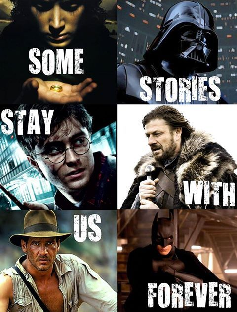 Lord Of The Rings, Star Wars, Harry Potter, Game Of Thrones, Indian Jones, Batman!  THESE WILL NEVER LEAVE