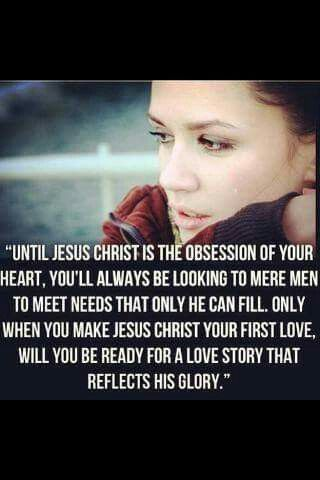 Until Jesus Christ is the obsession of your heart...