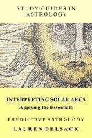 Cover: Predictive Astrology - Interpreting Solar Arcs