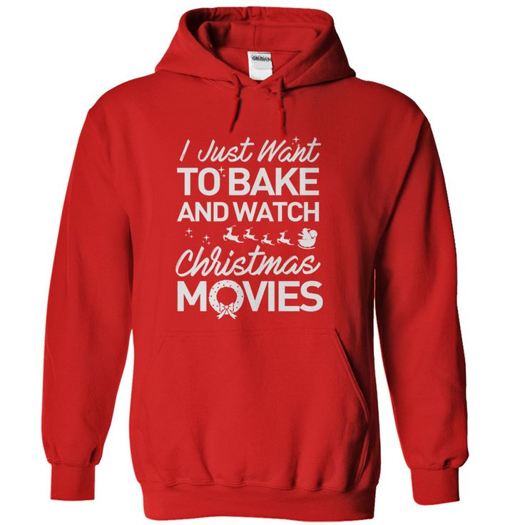 I Just Want To Bake And Watch Christmas Movies