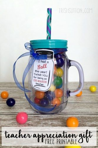 Free Printable: Teacher Appreciation Gift. Reusable Insulated Cup, Mason Jar 'I had a ball' this year! Thank you for being an UH-MASON teacher.