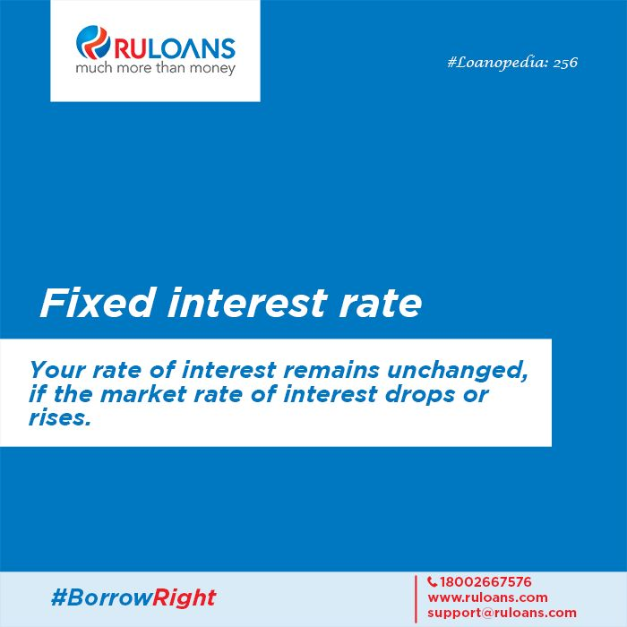 Did you choose a homeloan with 'Fixed interest rate'? #Loanopedia Ruloans We help you BorrowRight