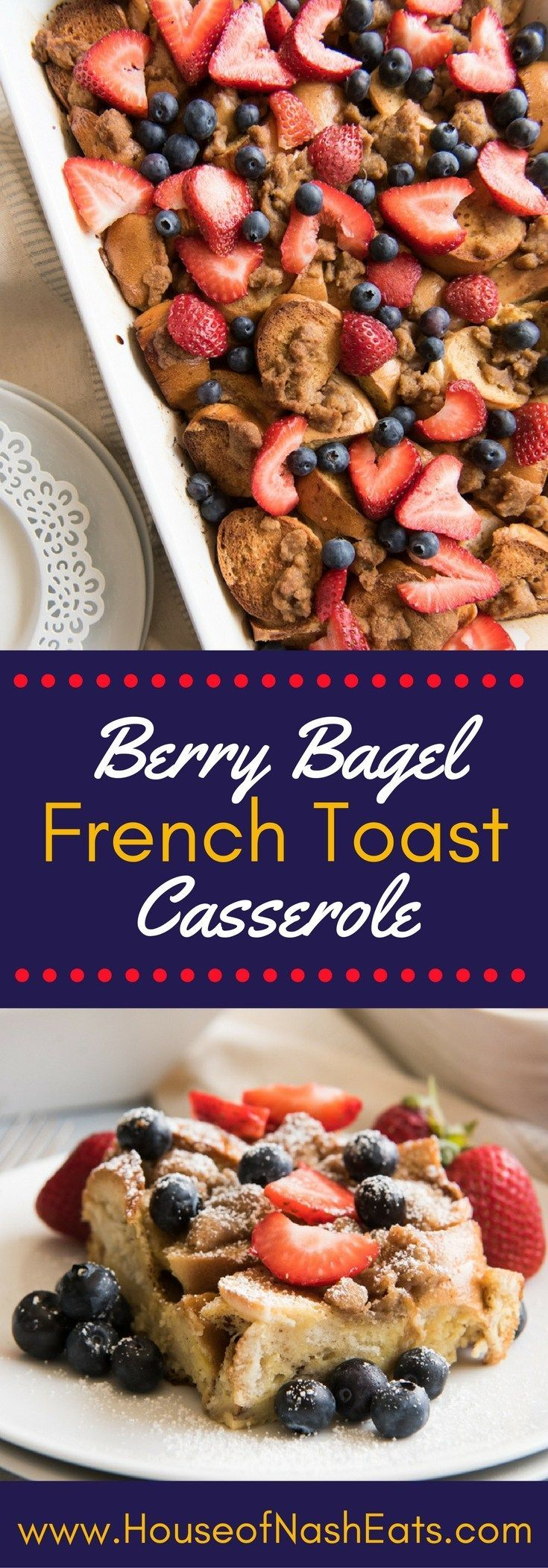 Berry Breakfast Bagel French Toast Casserole