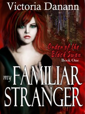 Free @ B! My Familiar Stranger - A Paranormal Romance (The Order of the Black Swan, Book One)