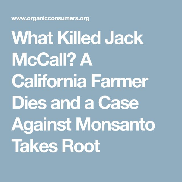 What Killed Jack McCall? A California Farmer Dies and a Case Against Monsanto Takes Root