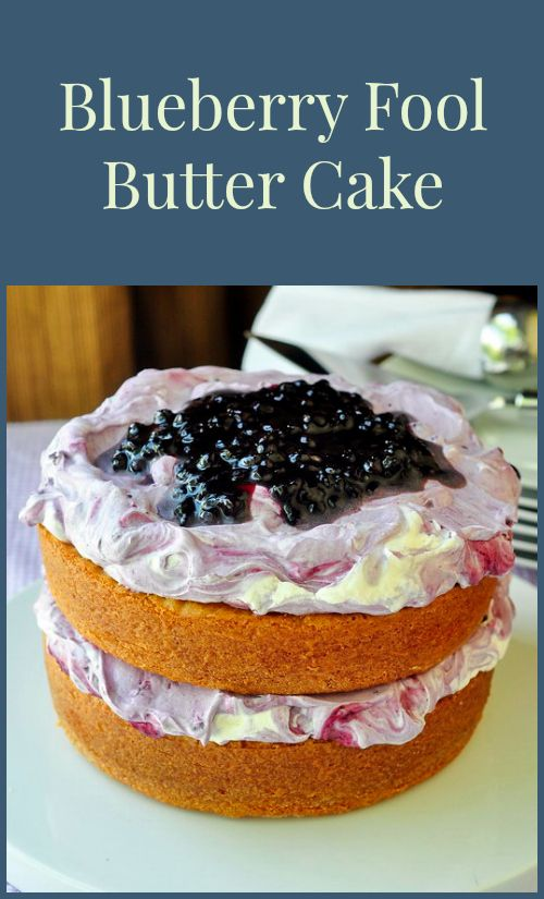 Blueberry Fool Butter Cake - a rich buttery scratch cake layered with a simple blueberry jam and whipped cream fool. An ideal dessert for summer barbecues and cookouts.