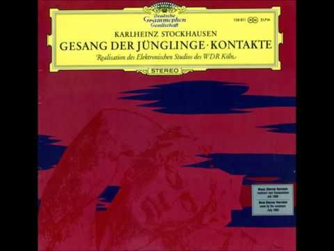 Karlheinz Stockhausen Gesang Der Jünglinge - Kontakte - YouTube