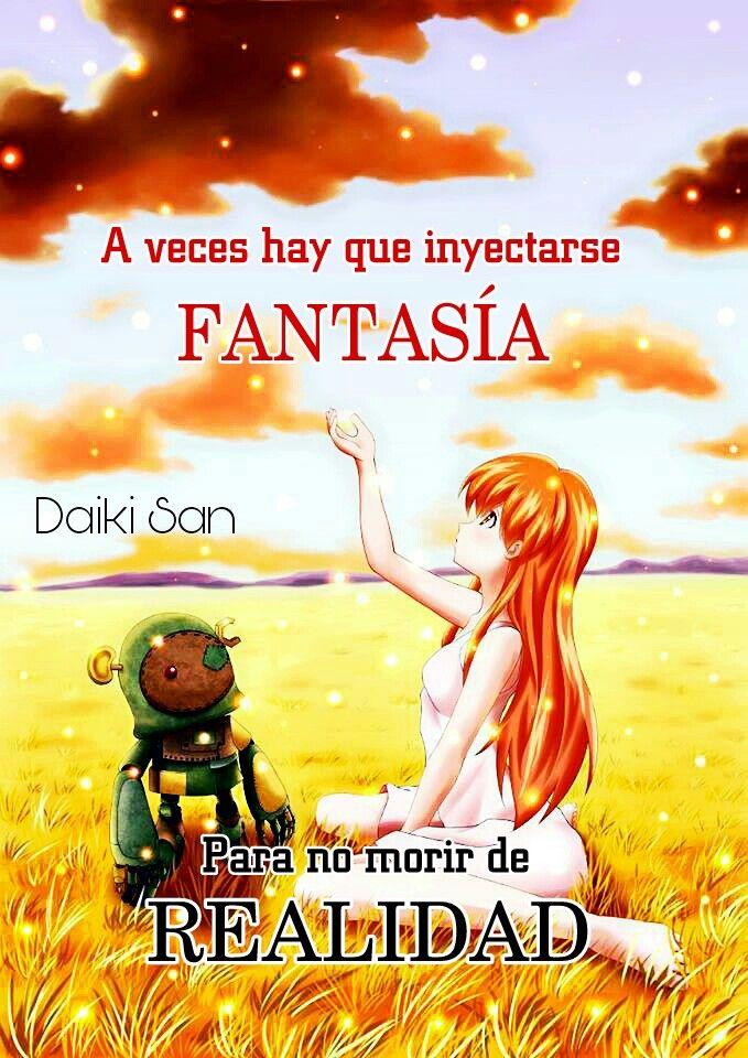 Daiki San Frases Anime A veces hay que inyectarse fantasia para no morir de realidad