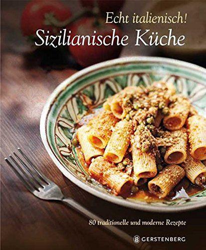 Echt Italienisch! - Sizilianische Küche von William Dello... https://www.amazon.de/dp/3836927780/ref=cm_sw_r_pi_dp_XwpNxbTNHXFVH