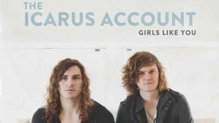 The Icarus Account - Girls Like You (lyrics)