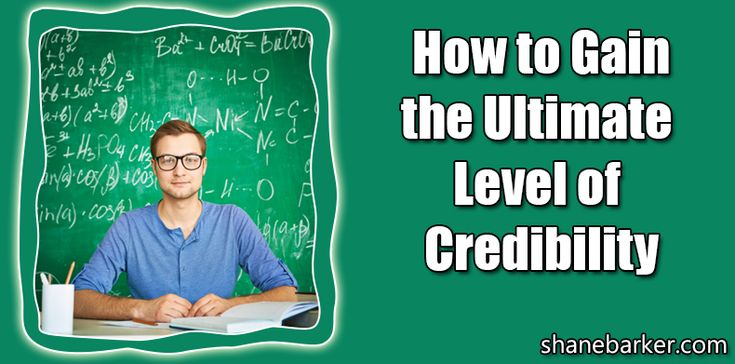 How to Gain the Ultimate Level of Credibility