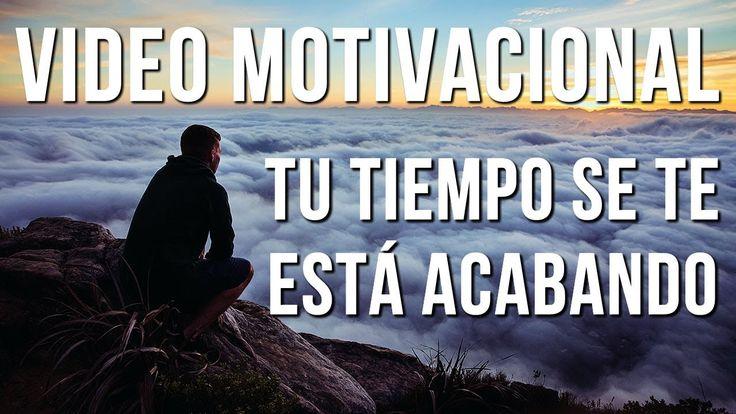Video Motivacional - Tu tiempo se te está acabando. ¿Qué vas a hacer con el tiempo que te sobra?  https://www.youtube.com/watch?v=_NfM8nfZp_Q