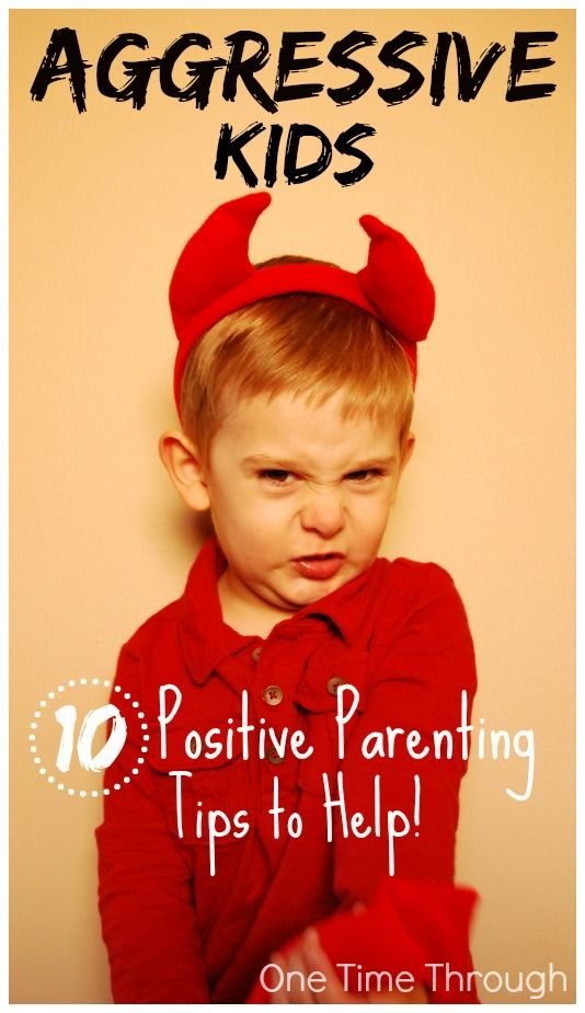 Helping Aggressive Kids: 10 Positive Parenting Tips