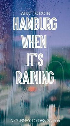 What to do in Hamburg when it's raining - journeytodesign.com More
