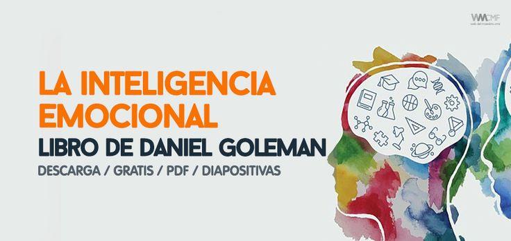 LIBRO COMPLETO: LA INTELIGENCIA EMOCIONAL - DANIEL GOLEMAN - TOTALMENTE GRATIS