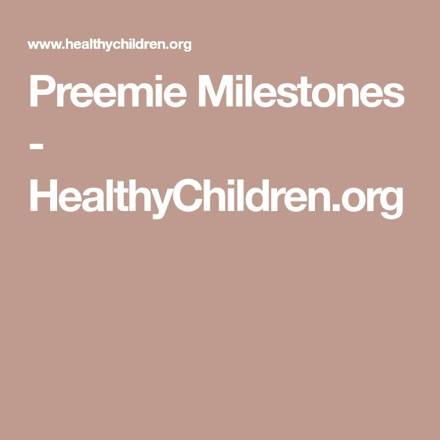 Preemie Milestones - HealthyChildren.org