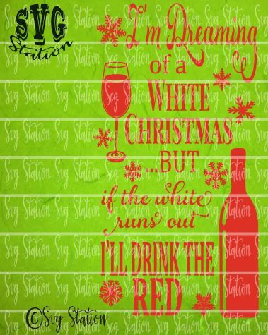 I'm Dreaming Of A White Christmas But If The White Runs Out I Will Drink Red Wine Christmas Wine SVG PNG Instant Download Digital Vector Cut File Silhouette Cricut This listing is for a SVG cutting file a PNG and a JPEG. This file is meant to be used with Silhouette Cameo Software (DESIGNER EDITION ONLY) and other cutting machines including Cricut that are compatible with .SVG files. It is the BUYERS RESPONSIBILITY to take the time to ensure that the software you plan to use is compati...