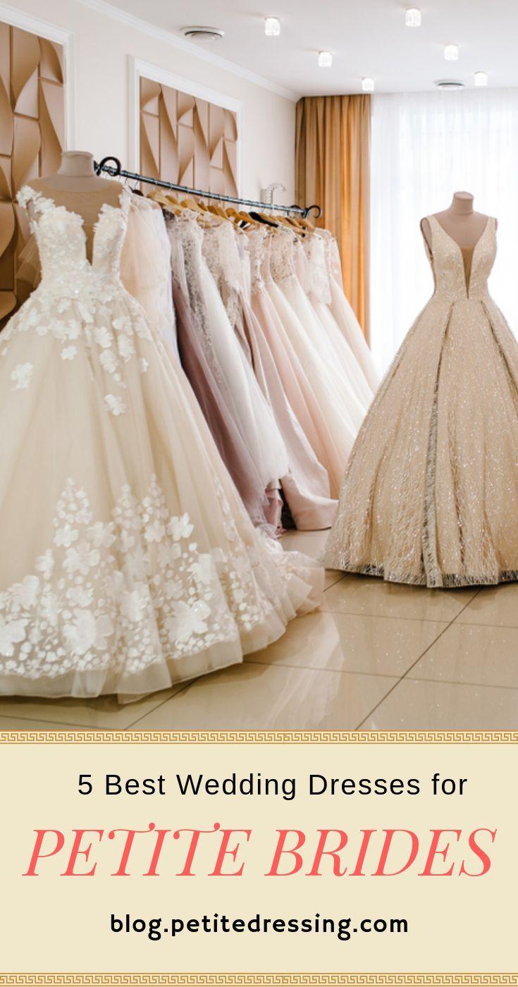 Petite Wedding Dresses Top 5 Choices For Short Brides Petite Wedding Dress Petite Bride Wedding Dress For Short Women