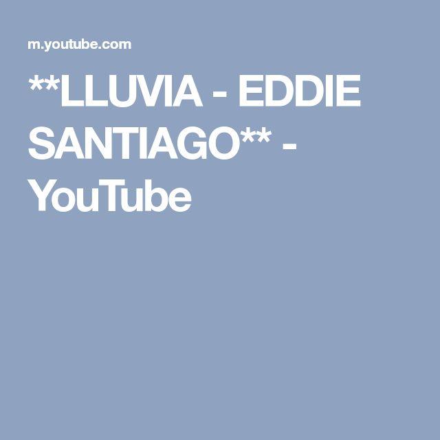 **LLUVIA - EDDIE SANTIAGO** - YouTube