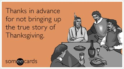 Topic page for 'Thanksgiving' Ecards from Free and Funny cards and hilarious Posts | someecards.com