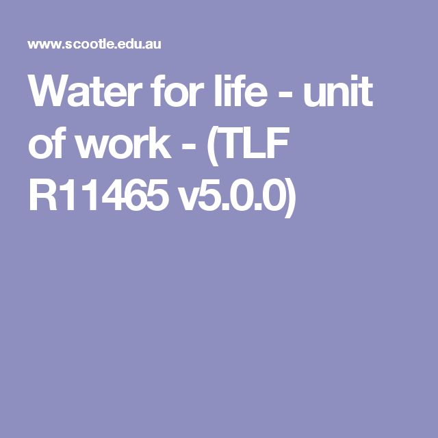 Water for life - unit of work - (TLF R11465 v5.0.0) -The unit of work is designed to help younger students know and understand the importance of water to living things and that water is a precious resource.