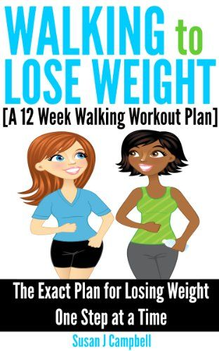 Free Kindle Book: Walking to Lose Weight [A 12 Week Walking Workout Plan] –The Exact Plan for Losing Weight One Step at a Time by Susan J Campbell