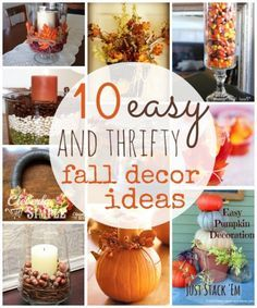 10 easy and thrifty fall decor ideas!  Pick one or them all.  I bet you have the items on hand to make these!  (If not, you'll find them at the Dollar Tree.)