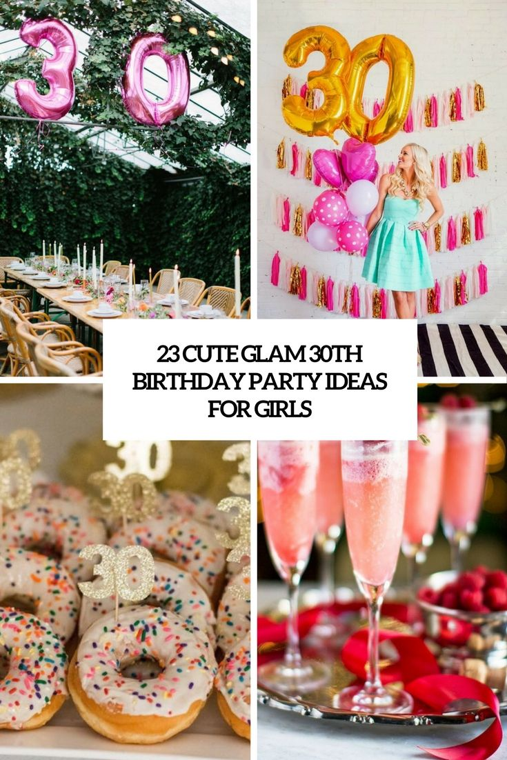 Ideen Für Geburtstagsfeier Cute Glam 30th Birthday Party Ideas For Girls Cover | 30th