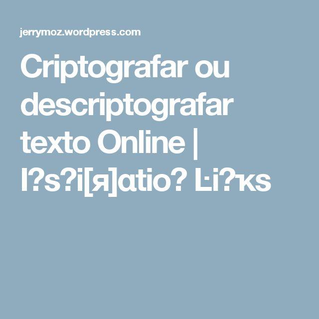 Criptografar ou descriptografar texto Online | Iהsקi[я]αtioה  Ŀiהҡs
