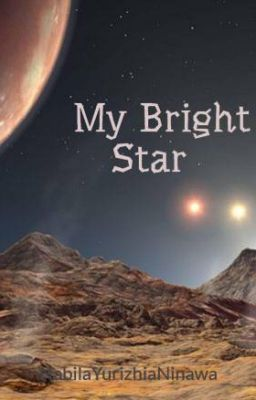 My Bright Star   -  Part 2 #wattpad #romance