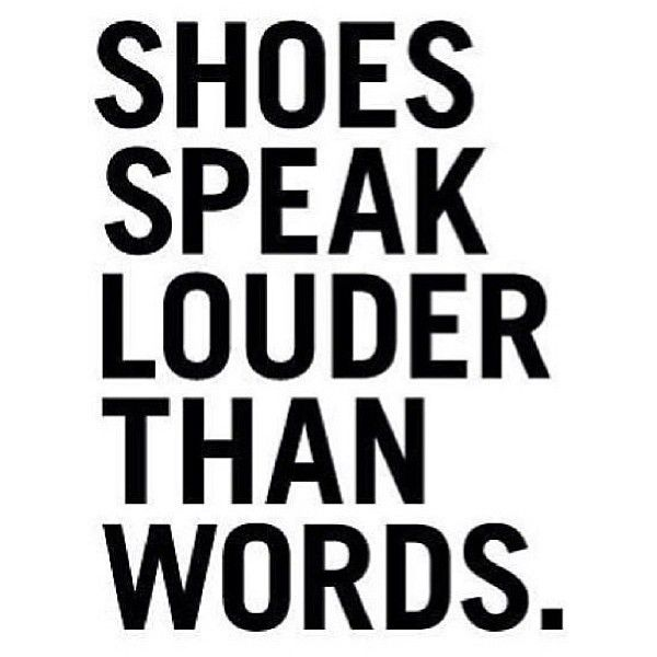 43 Best The Best Sexy Shoe Quotes Images On Pinterest Shoe Quote Fashion Quotes And Positivity