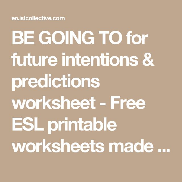 BE GOING TO for future intentions & predictions worksheet - Free ESL printable worksheets made by teachers
