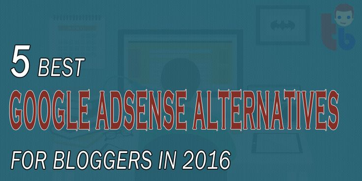 5 Best Google Adsense Alternatives for Bloggers in 2016 http://www.thakurblogger.com/best-google-adsense-alternatives/