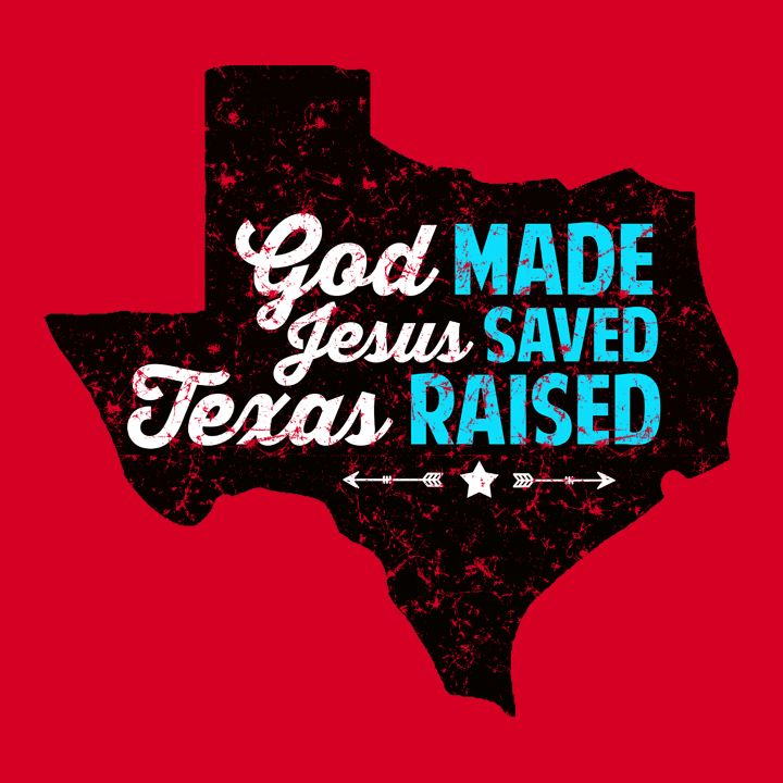 """This """"God Made, Jesus Saved, Texas Raised"""" funny Texas pride t-shirt with quote is the perfect funny southern t-shirt for Texas girls and guys. Show your Texas pride with this unique t-shirt for Texan"""
