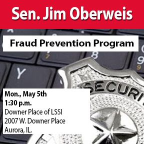 Sen. Oberweis wants to help you prevent identify theft and consumer fraud by hosting a Fraud Prevention Program on Monday, May 5th!