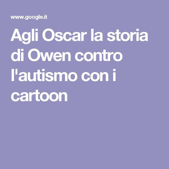 Agli Oscar la storia di Owen contro l'autismo con i cartoon