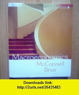 Macroeconomics 17th Edition (2008) by McConnell Brue with Homework Manager Access Card (9780077257347) Campbell R. McConnell, Stanley L. Brue , ISBN-10: 0077257340  , ISBN-13: 978-0077257347 ,  , tutorials , pdf , ebook , torrent , downloads , rapidshare , filesonic , hotfile , megaupload , fileserve