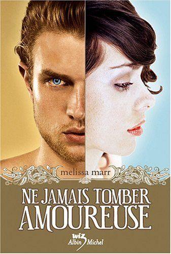 Ne jamais tomber amoureuse, Tome 1 Melissa Marr #lecture #passionslibido