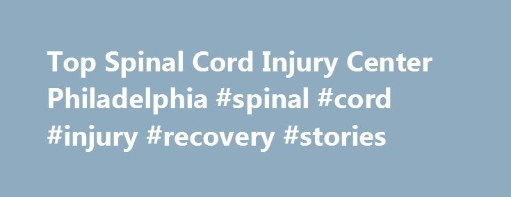 Top Spinal Cord Injury Center Philadelphia #spinal #cord #injury #recovery #stories http://alabama.nef2.com/top-spinal-cord-injury-center-philadelphia-spinal-cord-injury-recovery-stories/  # Spinal Cord Injury Magee is one of 14 model centers for SCI in the country. Magee Rehabilitation offers one of the nation's leading rehabilitation programs for people with spinal cord injuries (SCI). With more than 4,000 SCI patients in its follow-up system, Magee has the clinical experience and the…