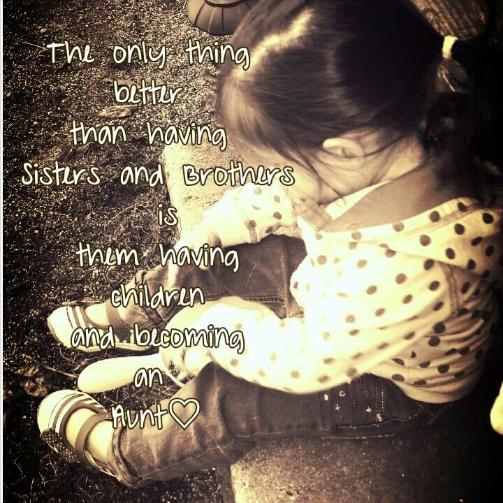 Being an aunt is a great blessing♥